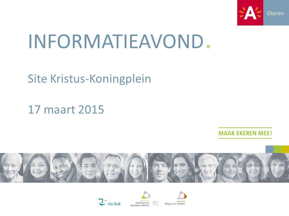 INFORMATIEAVOND. Site Kristus-Koningplein 17 maart 2015