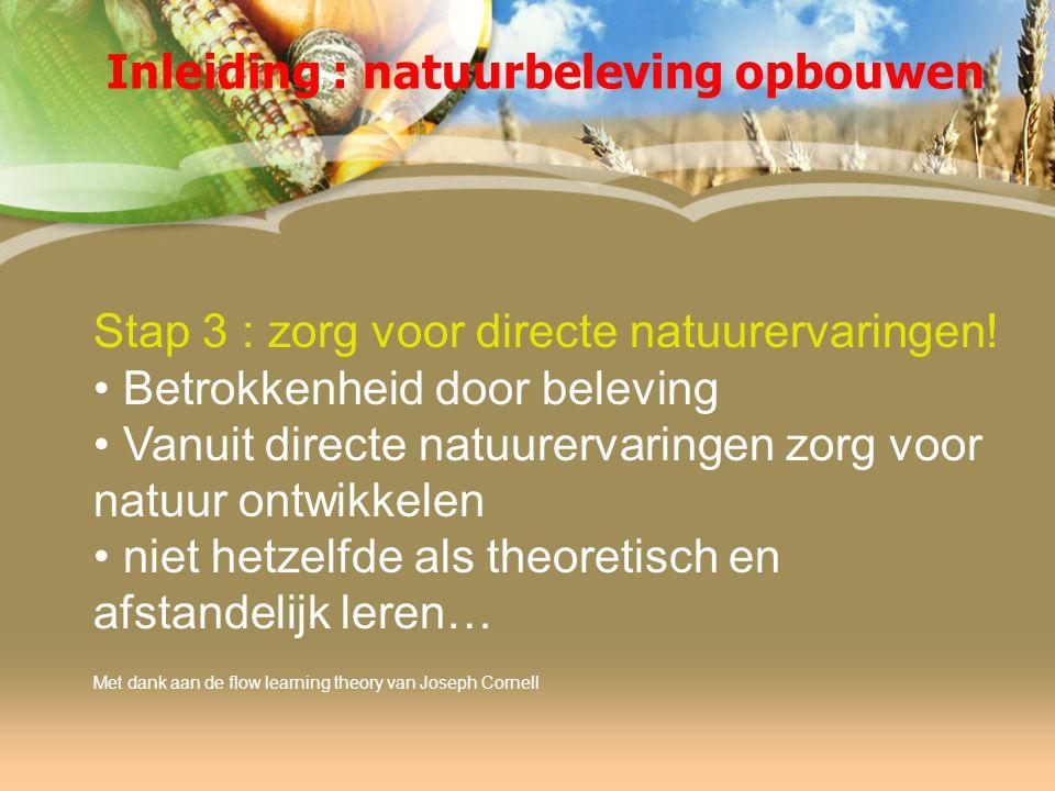 Stap 3 : zorg voor directe natuurervaringen.