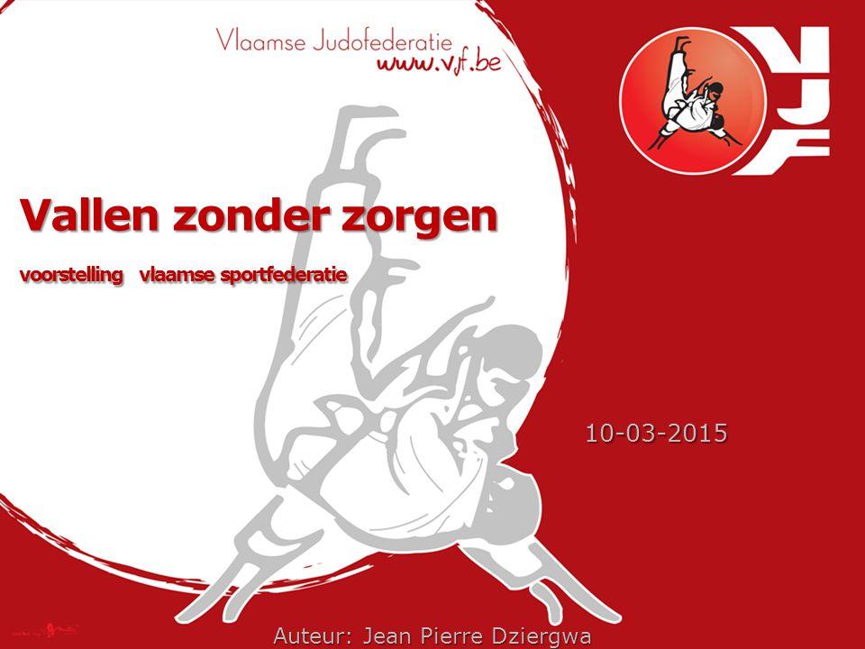 Vallen zonder zorgen voorstelling vlaamse sportfederatie 10-03-2015 Auteur: Jean Pierre Dziergwa