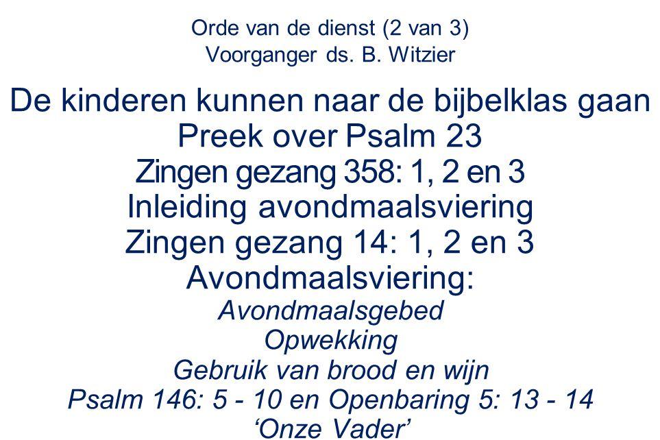 Orde van de dienst (2 van 3) Voorganger ds. B.