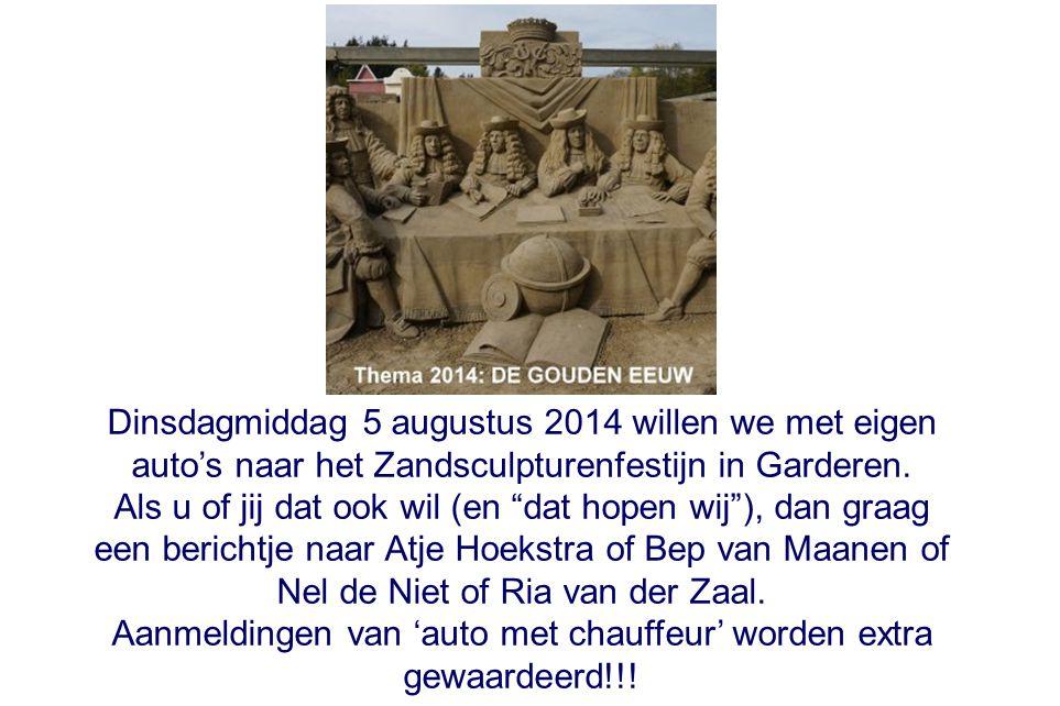 Dinsdagmiddag 5 augustus 2014 willen we met eigen auto's naar het Zandsculpturenfestijn in Garderen.