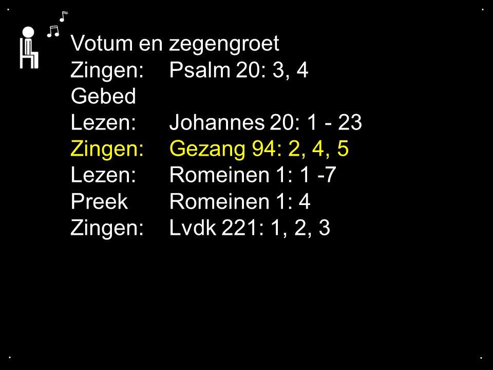 ... Gezang 94: 2, 4, 5