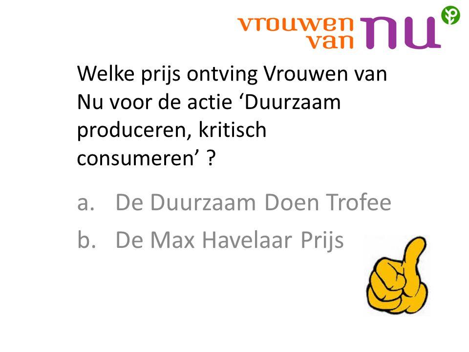 Welke prijs ontving Vrouwen van Nu voor de actie 'Duurzaam produceren, kritisch consumeren' .