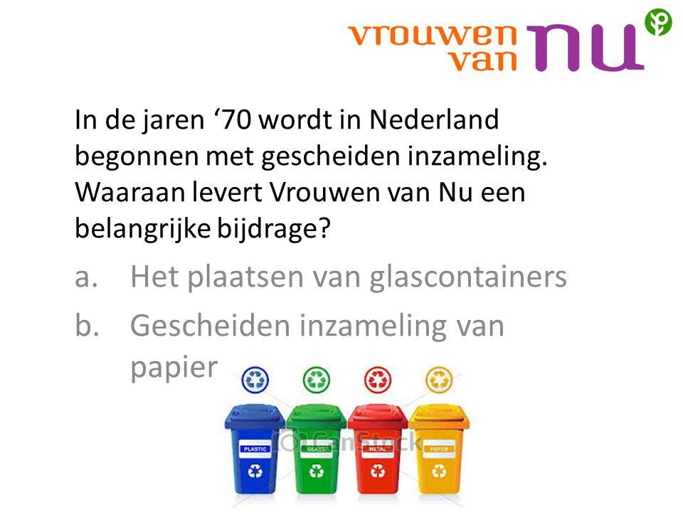 In de jaren '70 wordt in Nederland begonnen met gescheiden inzameling.