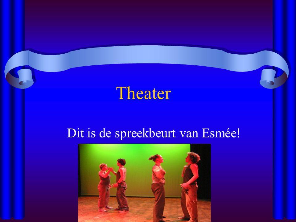 Theater Dit is de spreekbeurt van Esmée!