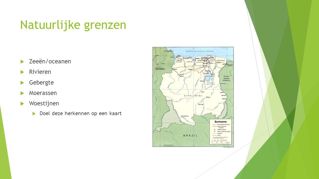 Natuurlijke grenzen  Zeeën/oceanen  Rivieren  Gebergte  Moerassen  Woestijnen  Doel deze herkennen op een kaart