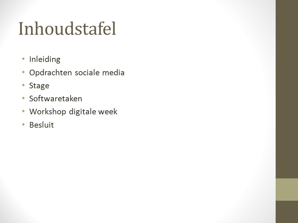 Inhoudstafel Inleiding Opdrachten sociale media Stage Softwaretaken Workshop digitale week Besluit