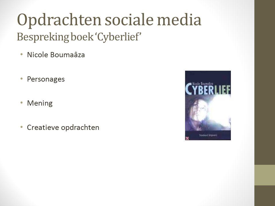 Opdrachten sociale media Bespreking boek 'Cyberlief' Nicole Boumaâza Personages Mening Creatieve opdrachten