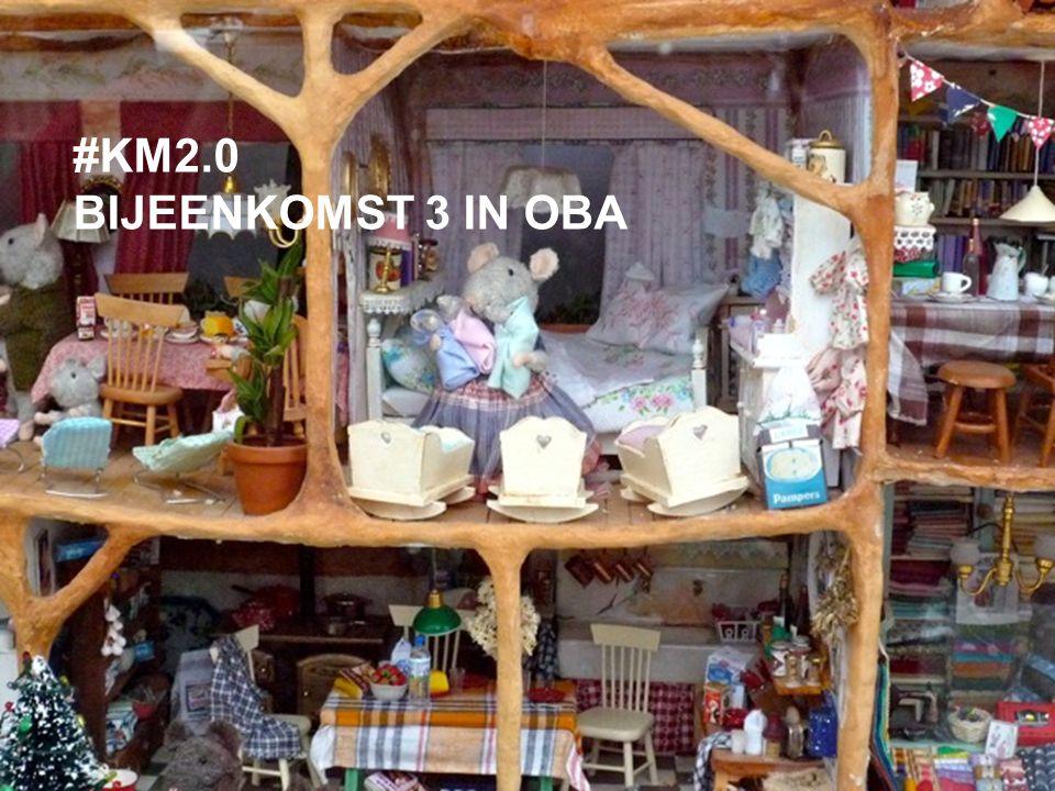 #KM2.0 BIJEENKOMST 3 IN OBA