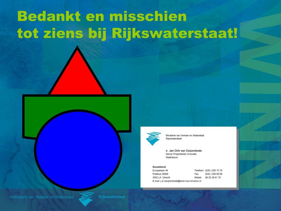 Bedankt en misschien tot ziens bij Rijkswaterstaat!