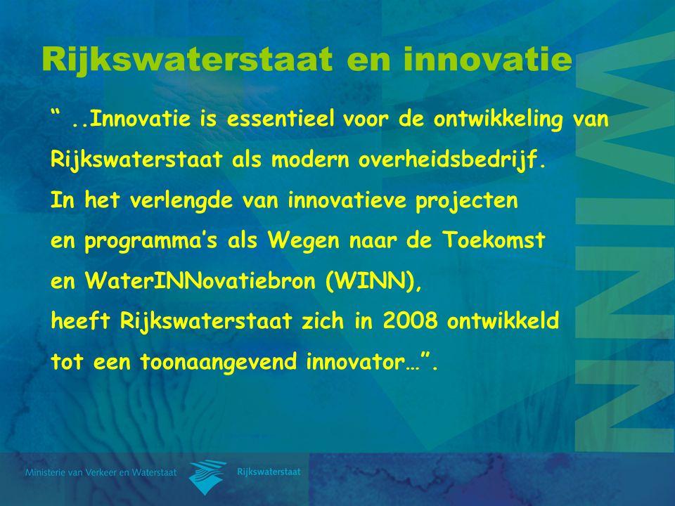 """Rijkswaterstaat en innovatie """"..Innovatie is essentieel voor de ontwikkeling van Rijkswaterstaat als modern overheidsbedrijf. In het verlengde van inn"""