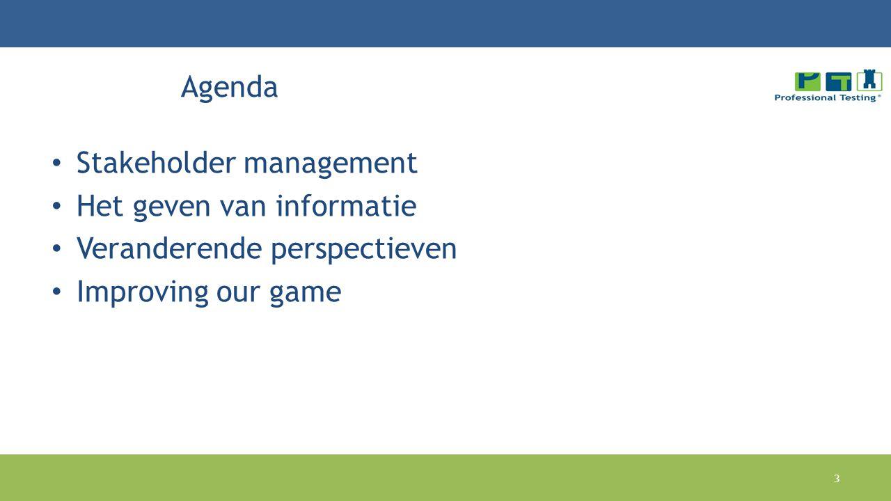 Agenda Stakeholder management Het geven van informatie Veranderende perspectieven Improving our game 3
