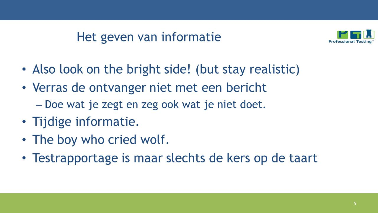 Het geven van informatie Also look on the bright side.