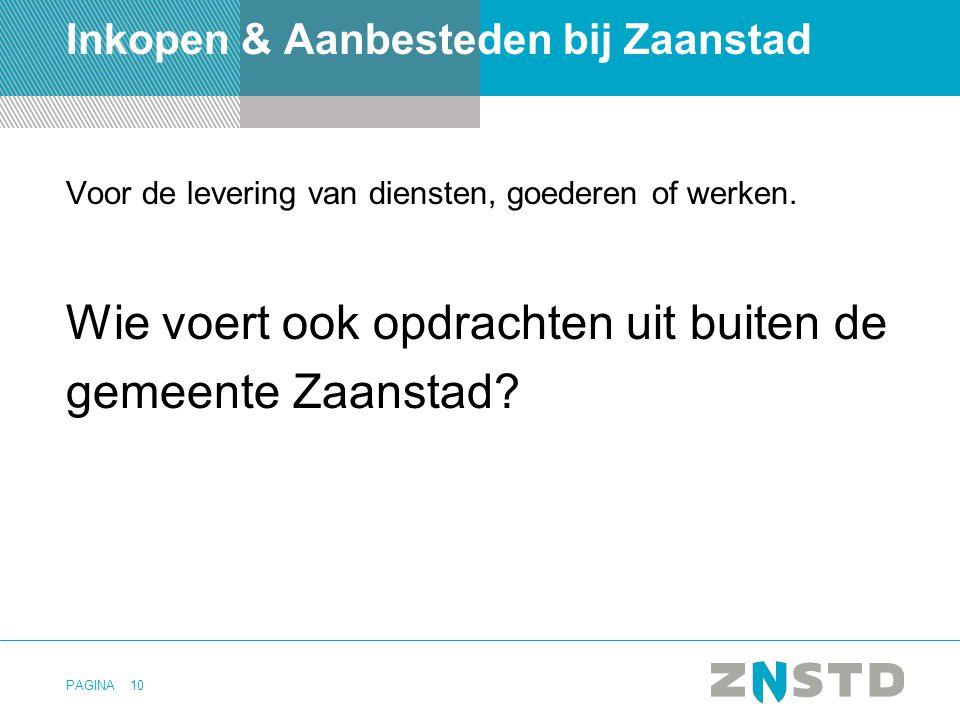 PAGINA Inkopen & Aanbesteden bij Zaanstad Voor de levering van diensten, goederen of werken. Wie voert ook opdrachten uit buiten de gemeente Zaanstad?