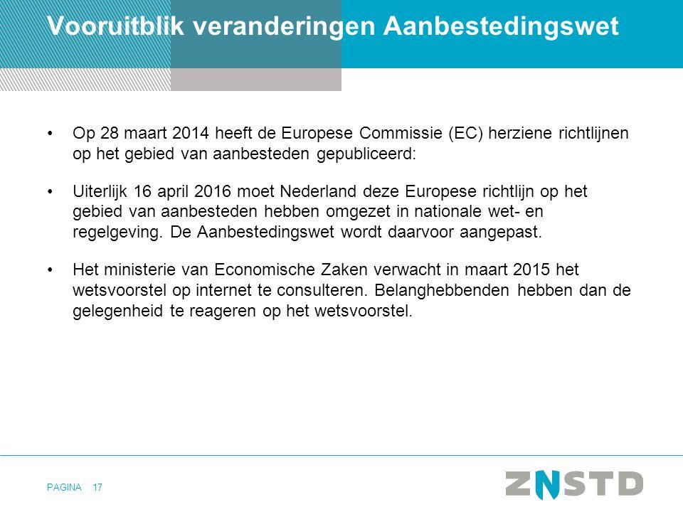 PAGINA17 Vooruitblik veranderingen Aanbestedingswet Op 28 maart 2014 heeft de Europese Commissie (EC) herziene richtlijnen op het gebied van aanbested