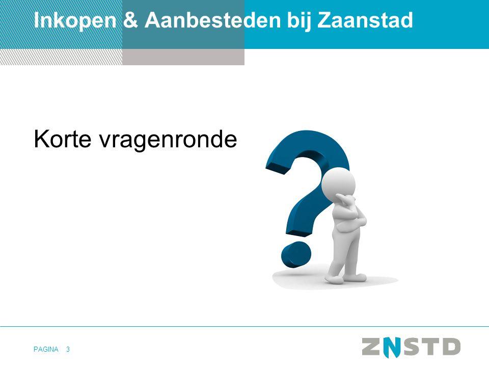 PAGINA Inkopen & Aanbesteden bij Zaanstad Voor de levering van diensten, goederen of werken.