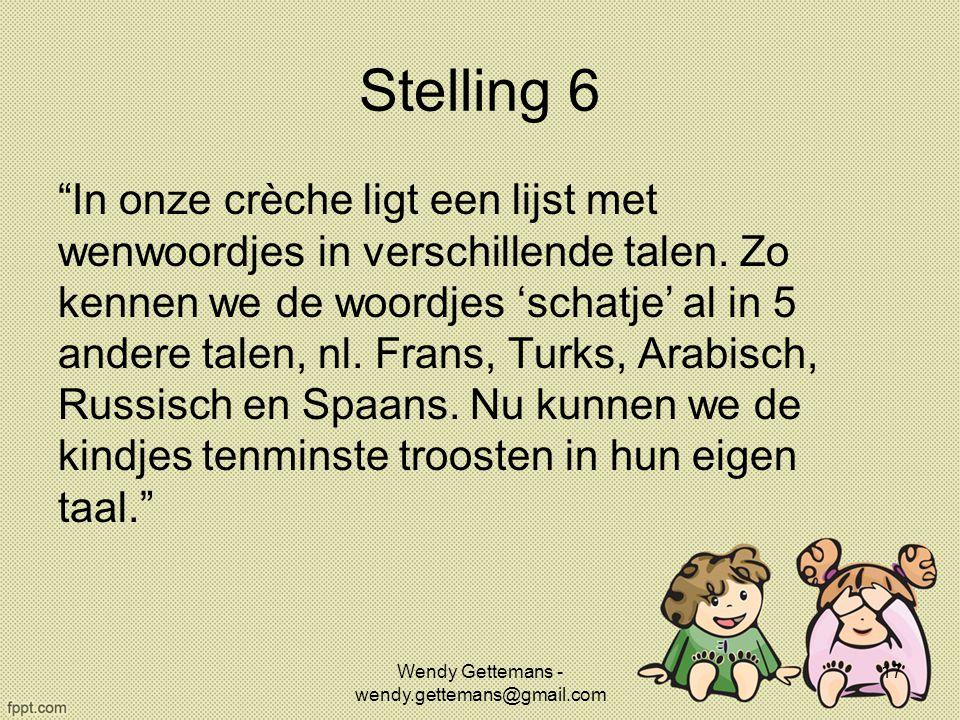 """Stelling 6 """"In onze crèche ligt een lijst met wenwoordjes in verschillende talen. Zo kennen we de woordjes 'schatje' al in 5 andere talen, nl. Frans,"""