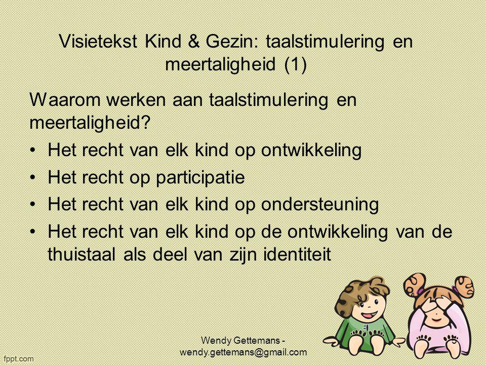 Visietekst Kind & Gezin: taalstimulering en meertaligheid (1) Waarom werken aan taalstimulering en meertaligheid? Het recht van elk kind op ontwikkeli