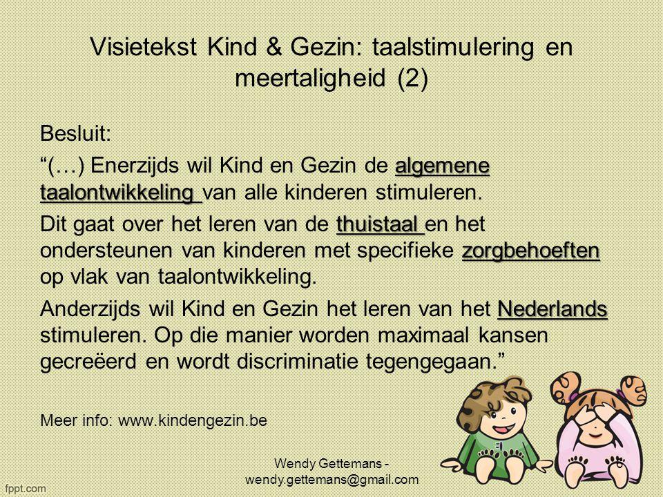 """Visietekst Kind & Gezin: taalstimulering en meertaligheid (2) Besluit: algemene taalontwikkeling """"(…) Enerzijds wil Kind en Gezin de algemene taalontw"""