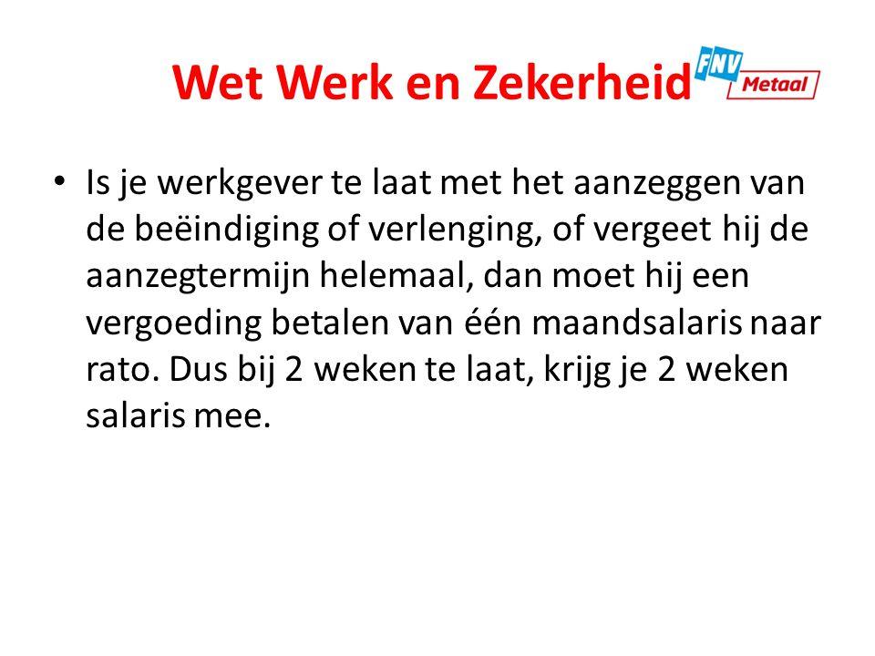 Wet Werk en Zekerheid De aanzegtermijn wordt per 1 januari 2015 ingevoerd.