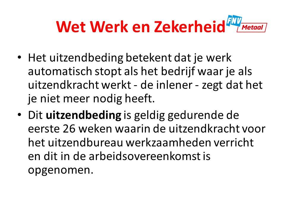 Wet Werk en Zekerheid In de ABU-cao is deze periode beperkt tot 78 weken.