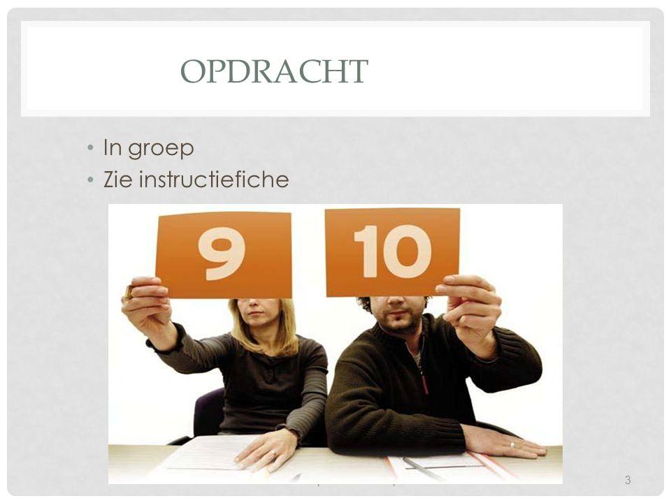 OPDRACHT In groep Zie instructiefiche Workshop evalueren Dcp3