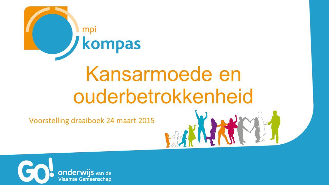 Kansarmoede en ouderbetrokkenheid Voorstelling draaiboek 24 maart 2015