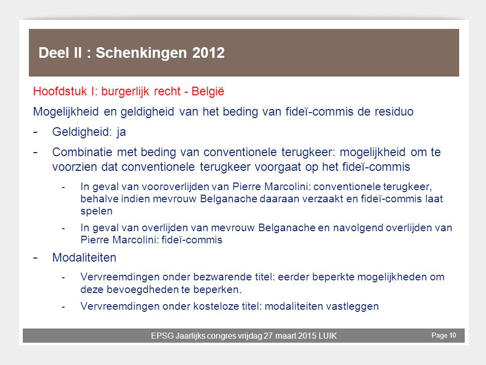 EPSG Jaarlijks congres vrijdag 27 maart 2015 LUIK Page 10 Deel II : Schenkingen 2012 Hoofdstuk I: burgerlijk recht - België Mogelijkheid en geldigheid