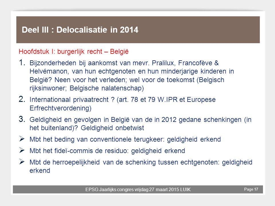 EPSG Jaarlijks congres vrijdag 27 maart 2015 LUIK Page 17 Deel III : Delocalisatie in 2014 Hoofdstuk I: burgerlijk recht – België 1. Bijzonderheden bi