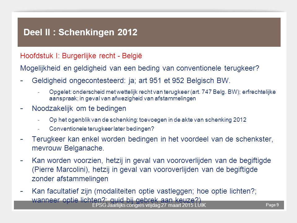 EPSG Jaarlijks congres vrijdag 27 maart 2015 LUIK Page 9 Deel II : Schenkingen 2012 Hoofdstuk I: Burgerlijke recht - België Mogelijkheid en geldigheid