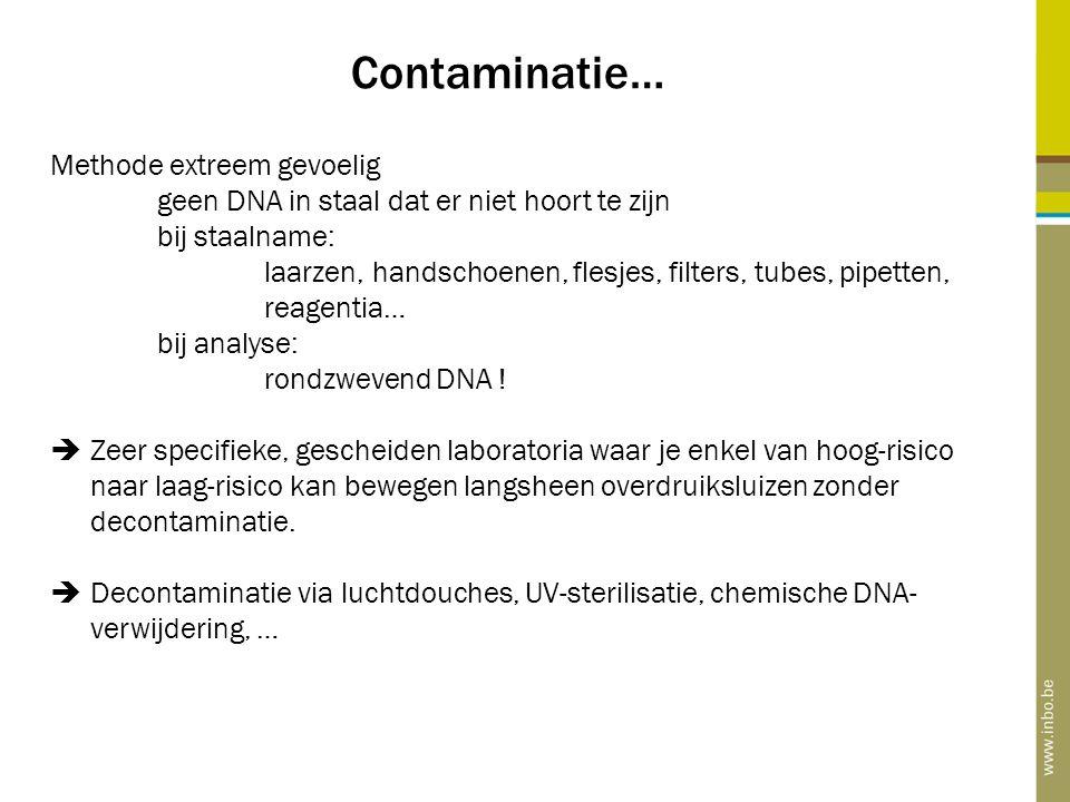 Contaminatie… Methode extreem gevoelig geen DNA in staal dat er niet hoort te zijn bij staalname: laarzen, handschoenen, flesjes, filters, tubes, pipe