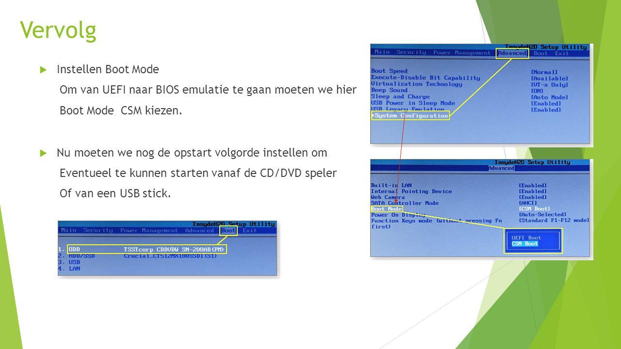  Instellen Boot Mode Om van UEFI naar BIOS emulatie te gaan moeten we hier Boot Mode CSM kiezen.