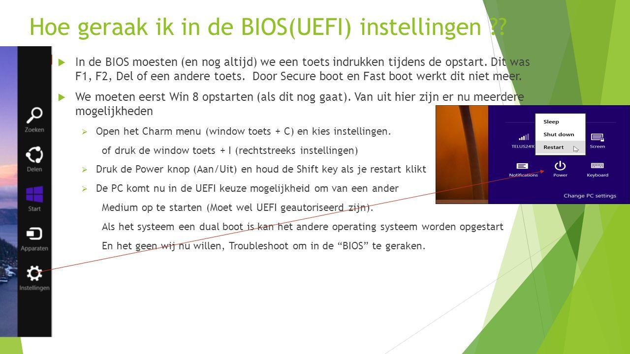 Hoe geraak ik in de BIOS(UEFI) instellingen ?.