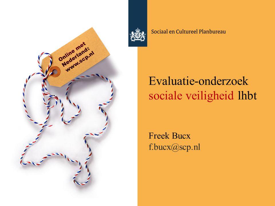 Evaluatie-onderzoek sociale veiligheid lhbt Freek Bucx f.bucx@scp.nl