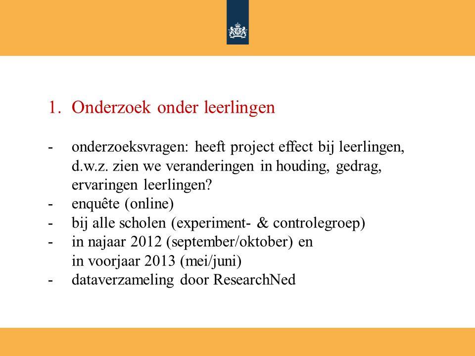 1.Onderzoek onder leerlingen -onderzoeksvragen: heeft project effect bij leerlingen, d.w.z.