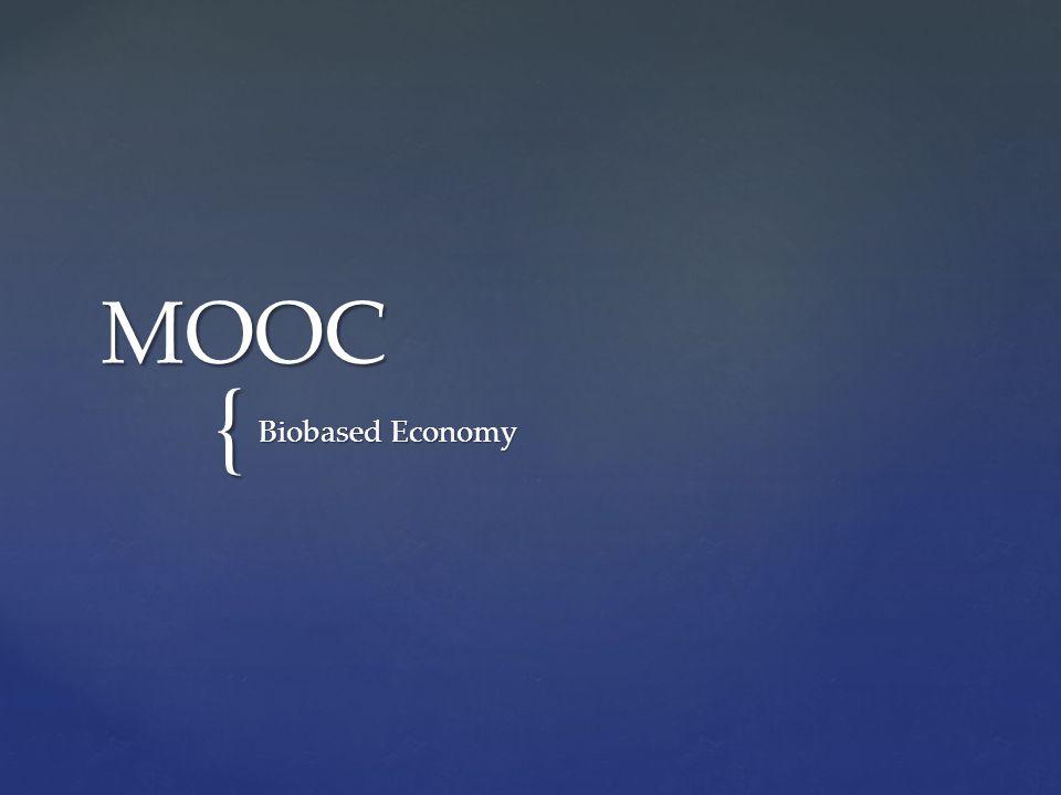 { MOOC Biobased Economy