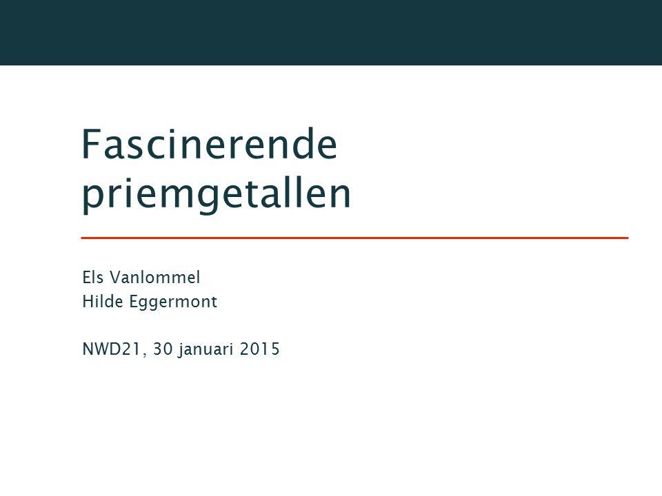 Fascinerende priemgetallen Els Vanlommel Hilde Eggermont NWD21, 30 januari 2015
