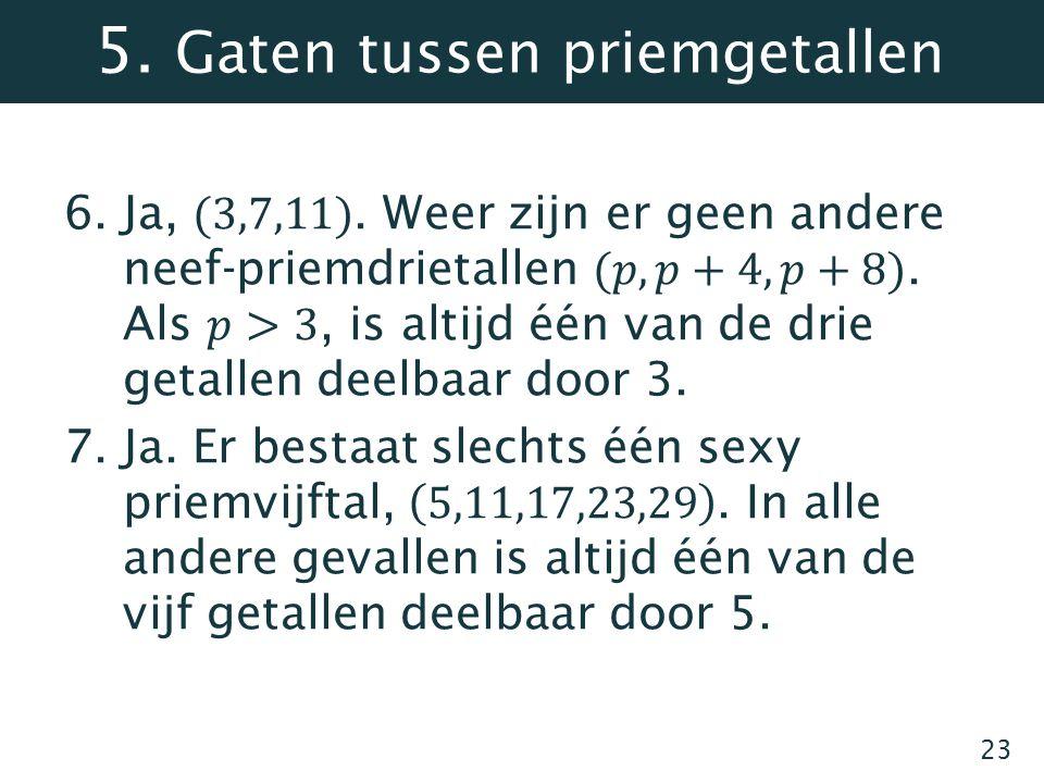 5. Gaten tussen priemgetallen 23