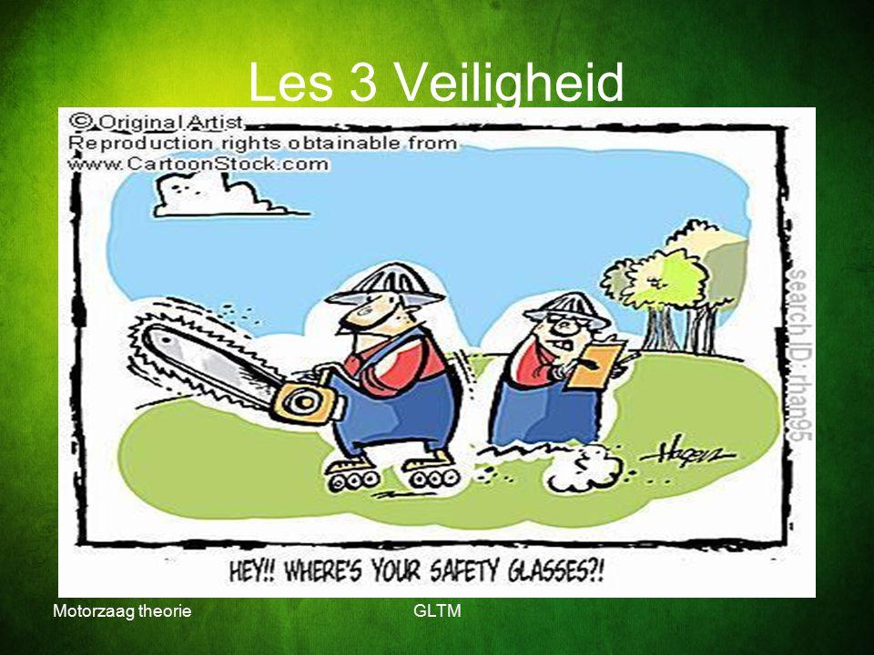 Motorzaag theorieGLTM Les 3 Veiligheid