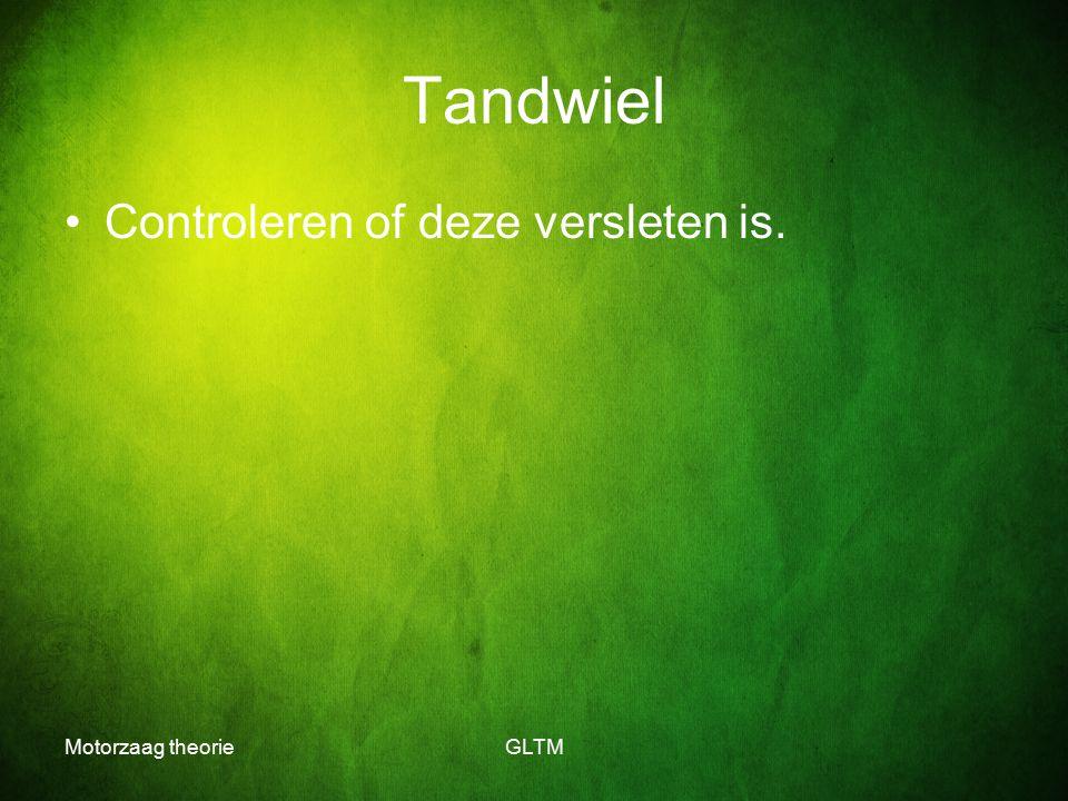 Motorzaag theorieGLTM Tandwiel Controleren of deze versleten is.