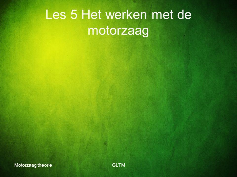 Motorzaag theorieGLTM Les 5 Het werken met de motorzaag