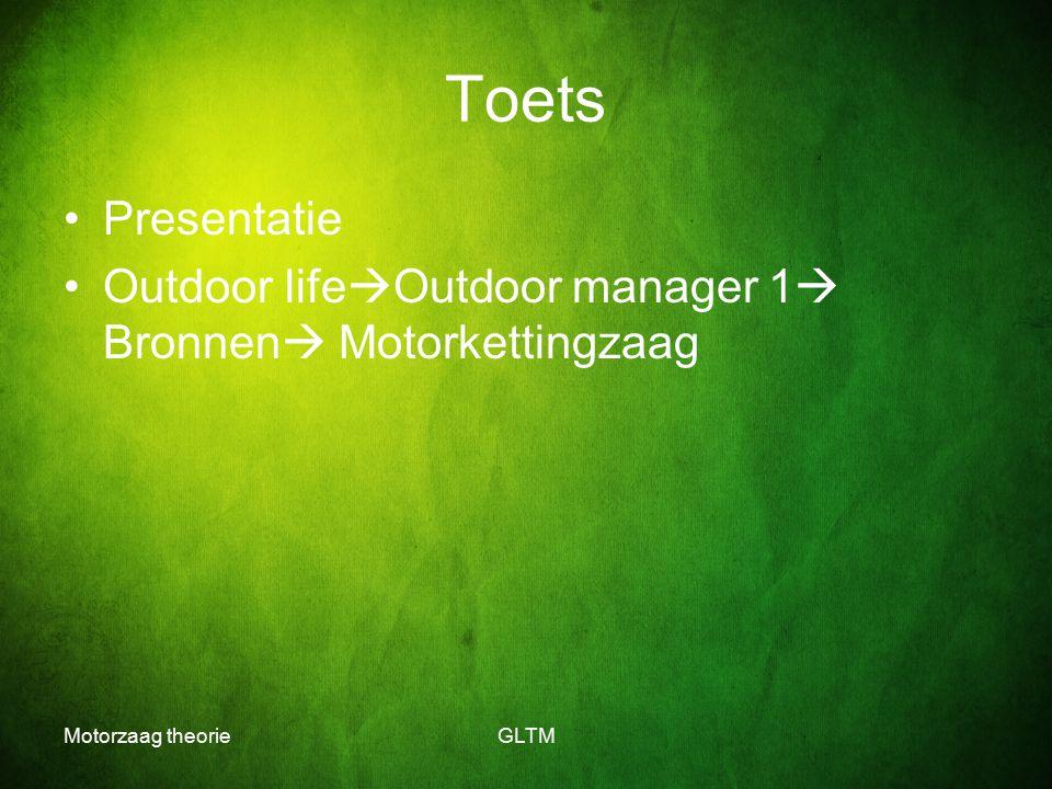 Motorzaag theorieGLTM Toets Presentatie Outdoor life  Outdoor manager 1  Bronnen  Motorkettingzaag