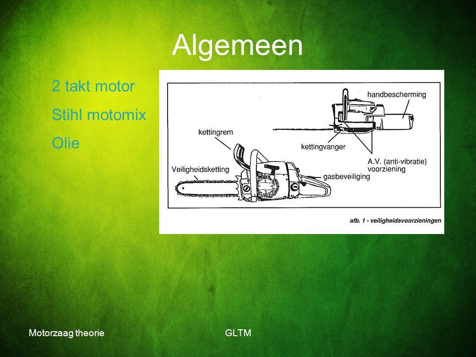 Motorzaag theorieGLTM Algemeen 2 takt motor Stihl motomix Olie
