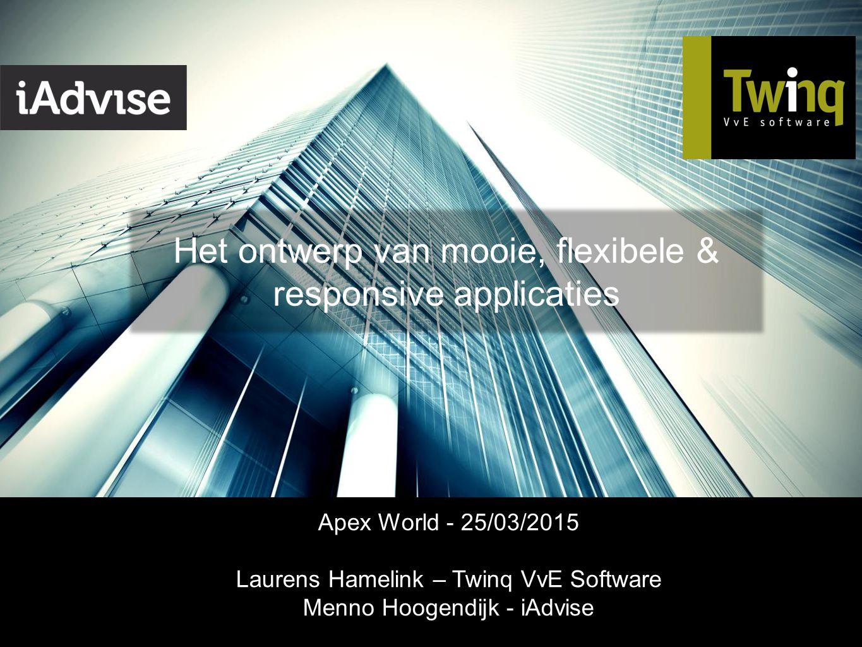 Van data naar kennis Het ontwerp van mooie, flexibele & responsive applicaties Apex World - 25/03/2015 Laurens Hamelink – Twinq VvE Software Menno Hoo