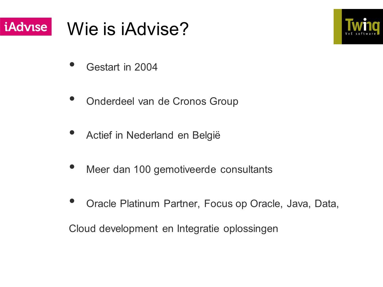 Wie is iAdvise? Gestart in 2004 Onderdeel van de Cronos Group Actief in Nederland en België Meer dan 100 gemotiveerde consultants Oracle Platinum Part