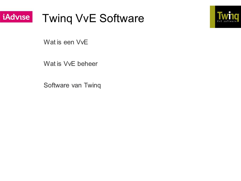 Twinq VvE Software Onze klanten o VvE-beheerders Gebruikers o VvE-beheerders o Appartementsegenaren o Leveranciers o Deurwaarders