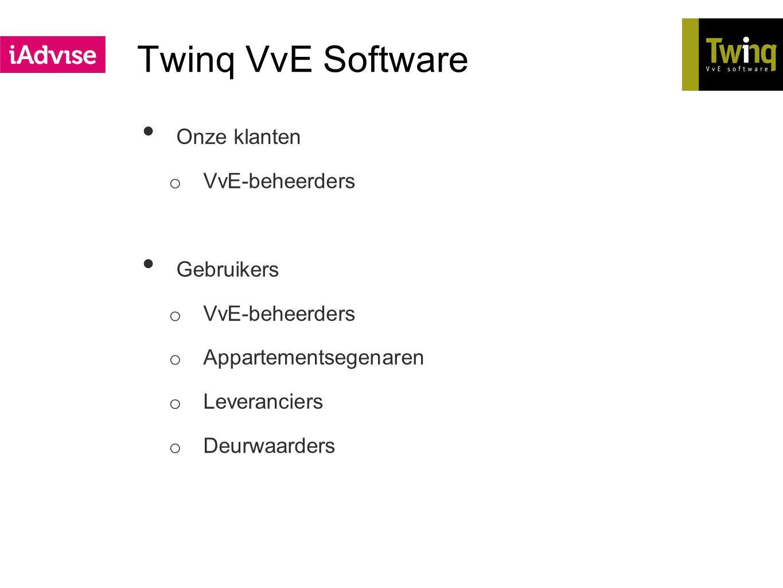 Twinq VvE Software Een paar getallen 20.000 VvE's dagelijks beheert met Twinq 1 miljard data items in database 1 miljoen digitale facturen per jaar Duizenden gebruikers per dag