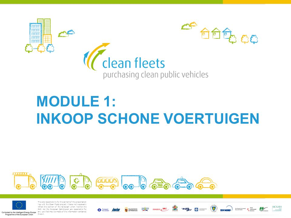 The sole responsibility for the content of this presentation lies with the Clean Fleets project.