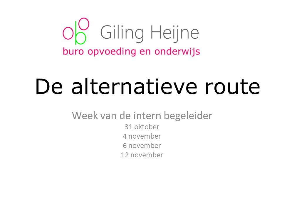 De alternatieve route Week van de intern begeleider 31 oktober 4 november 6 november 12 november