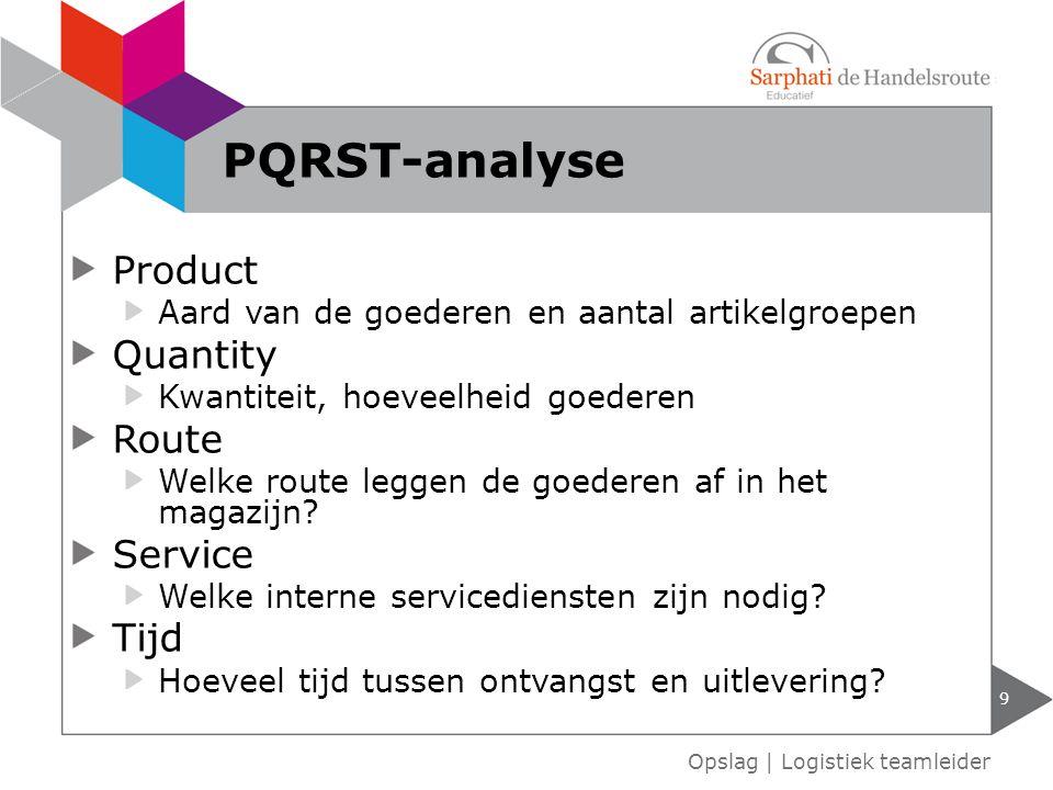 Product Aard van de goederen en aantal artikelgroepen Quantity Kwantiteit, hoeveelheid goederen Route Welke route leggen de goederen af in het magazij